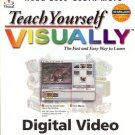 TEACH YOURSELF VISUALLY FAST & EASY WAY TO LEARN DIGITAL VIDEO 2002