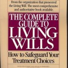 THE COMPLETE GUIDE TO LIVING WILLS HOW TO SAFEGUARD YOU
