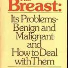 THE BREAST ITS PROBLEMS BENIGN & MALIGNANT & HOW TO DEA