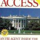 UNLIMITED ACCESS AN FBI AGENT INSIDE CLINTON WHITE HOUS