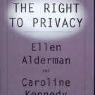 THE RIGHT TO PRIVACY KENNEDY AND ALDERMAN