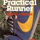 THE PRACTICAL RUNER BY ROBERT J. GELINE 1978