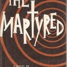 THE MARTYRED A NOVEL BY RICHARD E. KIM