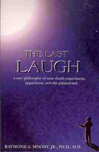 THE LAST LAUGH A NEW PHILOSOPHY OF NEAR DEATH EXPERIENC