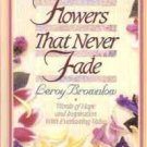 FLOWERS THAT NEVER FADE LEROY BROWNLOW