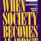 WHEN SOCIETY BECOMES AN ADDICT  1987