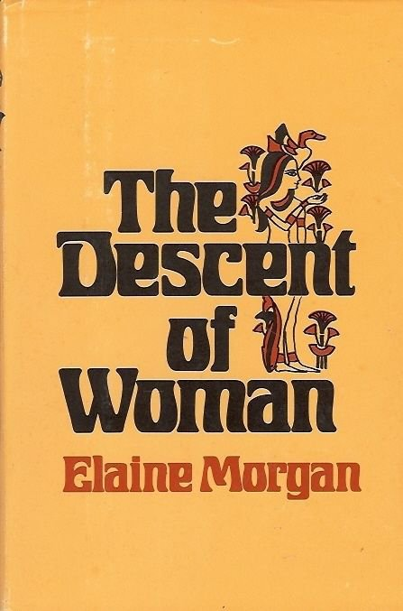 THE DESCENT OF WOMAN BY ELAINE MORGAN