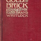 THE GOLD BRICK BY BRAND WHITLOCK 1910