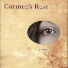 CARMEN'S RUST A NOVEL BY ANA MARIA DEL RIO