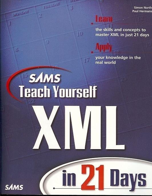 SAM TEACH YOURSELF XML IN 21 DAYS BY SIMON NORTH & PAUL HERMANS1999