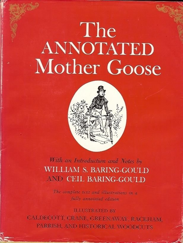 THE  ANNOTATED MOTHER GOOSE WILLIAM S BARING GOULD 1962