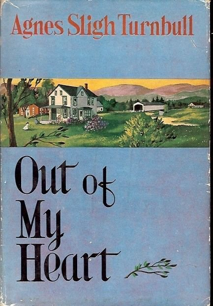 OUT OF MY HEART BY AGNES SLIGHT TURNBULL 1958