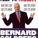 CRAZIES TO THE LEFT OF ME WIMPS TO THE RIGHT BY BERNARD GOLDBERG 2007