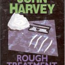 ROUGH TREATMENT BY JOHN HARVEY