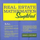 REAL ESTATE MATHEMATICS SIMPLIFIED SUSAN A SHULMAN 1979