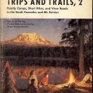 TRIPS AND TRAILS 2 FAMILY CAMPS SHORT HIKES IN THE SOUTH CASCADES & MT RAINIER