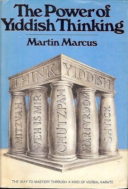 THE POWER OF YIDDISH THINKING BY MARTIN MARCUS 1971