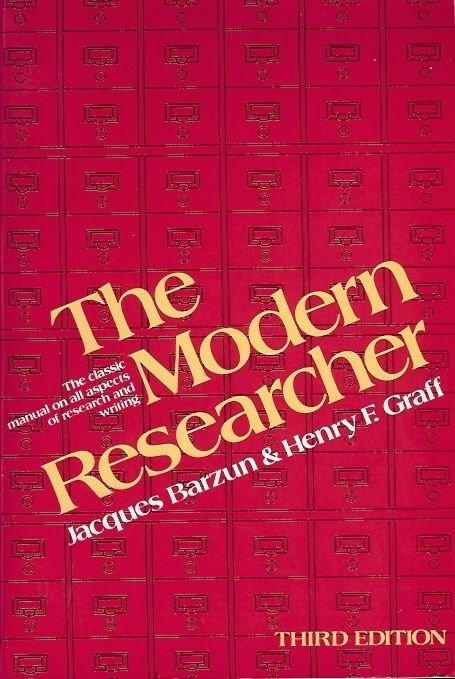 THE MODERN RESEARCHER JAQUES BARZUN & HENRY E. GRAFF 1977