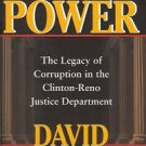 ABSOLUTE POWER BY DAVID LIMBAUGH LEGACY OF CORRUPTION IN THE CLINTON RENO JUSTIC