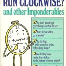 WHY DO CLOCKS RUN CLOCKWISE? AND OTHER IMPONDERABLE BY DAVID FELDMAN