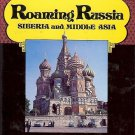 ROAMING RUSSIA SIBERIA & MIDDLE ASIA BY NORMA SPRING