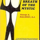 THE BREATH OF THE MYSTIC BY GEORGE A. MALONEY, S. J.