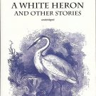 A WHITE HERON AND OTHER STORIES BY SARAH ORNE JEWETT  1999