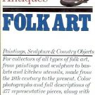 FOLK ART THE KNOPF COLLECTORS GUIDE TO AMERICAN ANTIQUES 1983