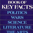 THE BOOK OF KEY FACTS POLITICS WARS SCIENCE LITERATURE THE ARTS 1978