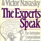 THE EXPERTS SPEAK THE DEFINITIVE COMPENDIUM OF AUTHORITATIVE BY CERF & NAVASKY