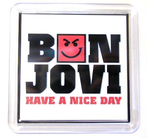 White Have A Nice Day Smirky Guy BON JOVI Coaster
