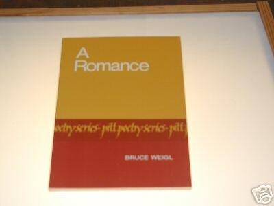 A Romance by Bruce Weigl (1979)