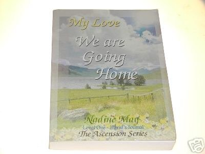 My Love We are Going Home by Nadine May
