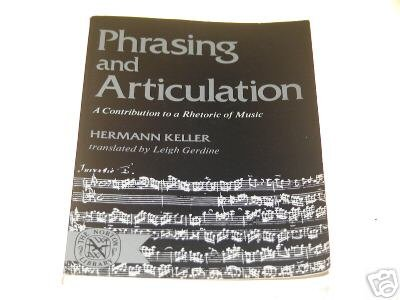 Phrasing and Articulation; A Contribution to a Rheto...