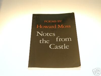 Notes from the Castle by Howard Moss (1979)