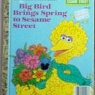 Little Golden Book Vintage Big Bird Brings Spring 1985 good condition