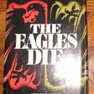 Book: The Eagles Die George Marek 1974 hardcover with dustjacket