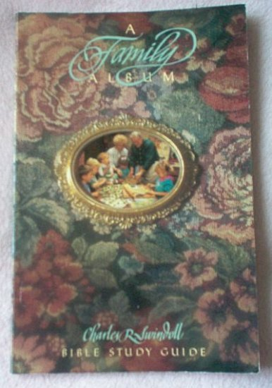 book Charles Swindoll A Family Album Bible Study Guide good condition