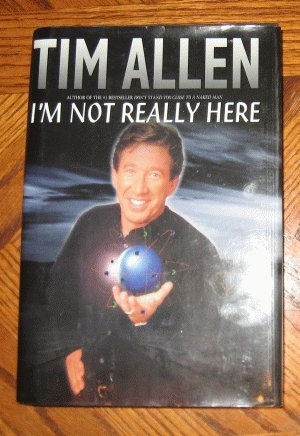 Tim Allen I'm Not Really Here First 1st Edition hardcover with dustjacket
