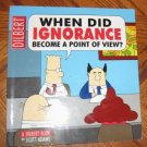 Dilbert: When Did Ignorance Become a Point of View? comics