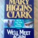 Book: We'll Meet Again by Mary Higgins Clark excellent condition