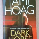 Book: Tami Hoag Dark Horse good condition 2002