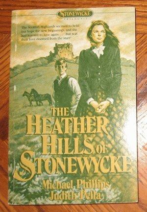 1985 Heather Hills of Stonewycke Judith Pella Michael Phillips excellent condition