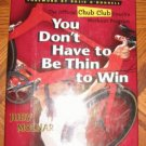 You Don't Have To Be Thin To Win Chub Club Judy Molnar hardcover good condition
