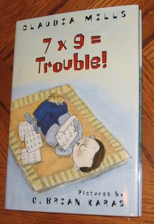 7 x 9 = Trouble! by Claudia Mills hardcover new book
