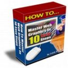 Master Web Graphics in Ten Easy Steps