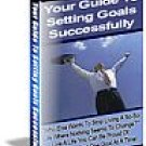 Your Guide To Setting Goals Successfully
