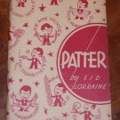 PATTER BY SID LORRAINE (1938) / Vintage Magic Book
