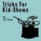 TRICKS FOR KID-SHOWS BY U.F. GRANT / Vintage Magic