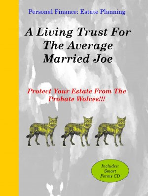 A Living Trust For The Average Married Joe. *** Scroll down for detailed product description. ***